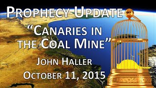 "2015 10 11 John Haller Prophecy Update ""Canaries in the Coal Mine"""