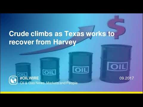 Crude climbs as Texas works to recover from Harvey