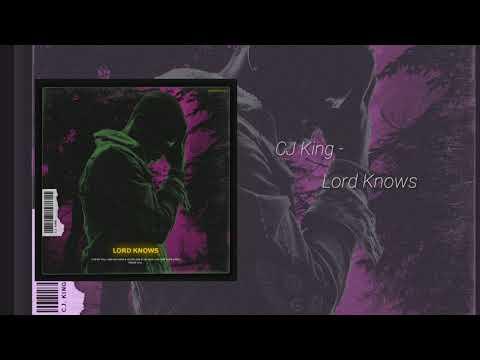 CJ King - Lord Knows