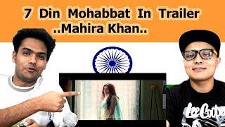 Indian reaction on 7 Din Mohabbat In Trailer | Mahira Khan | Sheheryar Munawar | Swaggy d