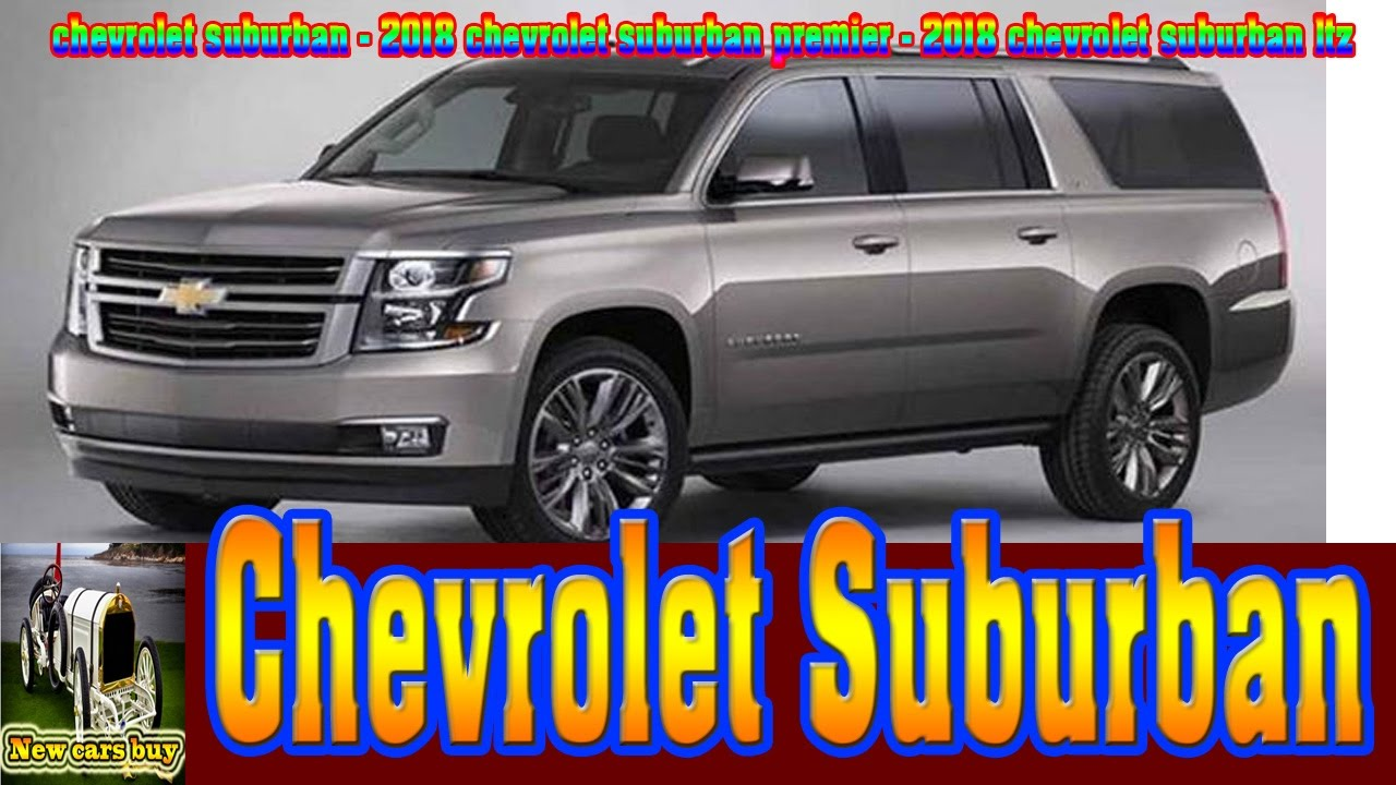 2018 chevrolet suburban 2018 chevrolet suburban premier 2018 chevrolet suburban ltz new cars. Black Bedroom Furniture Sets. Home Design Ideas