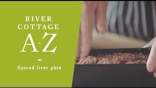 Homemade spiced liver paté   Steve Lamb   Gill Meller  