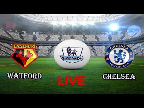 WATFORD Vs CHELSEA PREMIER LEAGUE LIVE HD