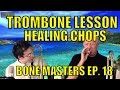 Bone Masters: Ep. 18 - Andy Martin - Trombone Lesson Master Class - Replenishing Tired Chops