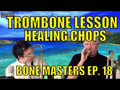 Bone Masters: Ep. 18 - Andy Martin - Trombone Lesson Master Class - Replenishing Tired Chops