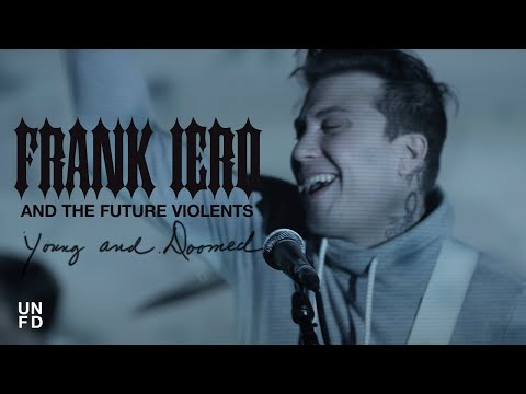 "Frank Iero And The Future Violents - ""Young And Doomed"""