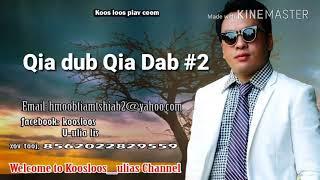 Qia dub Qia Dab #2  4/21/2018