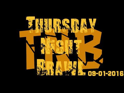 Thursday Night Brawl - 09/01/2016