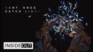 BENT KNEE – Catch Light (Audio Track)