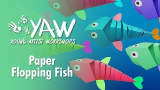 Young Artist Workshop: Paper Flopping Fish