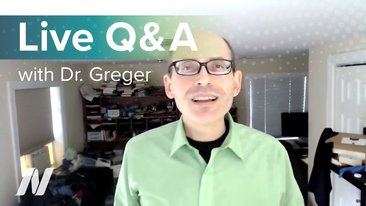 Live Q&A with Dr. Greger of NutritionFacts.org on September 27th at 1 pm ET.