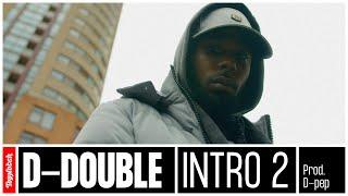 D-Double - Intro 2 (prod. D-Pep)