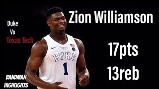 Zion Williamson Duke vs Texas Tech-Full Highlights/12.20.18/ 17pts 13reb
