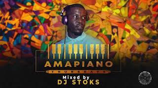 AMAPIANO THURSDAYS MIX: DJ STOKS