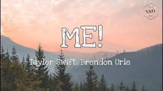 Taylor Swift - ME! (Lyrics) (feat. Brendon Urie of Panic! At The Disco)