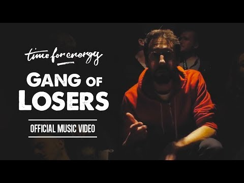 Time for Energy - Gang of Losers (Official Music Video)