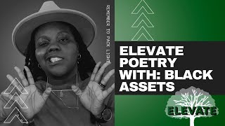 Black Assets - A Different Understanding | Elevate [Spoken Word]