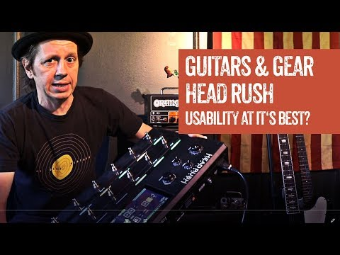 Head Rush Pedal Board on Guitars & Gear - Usability at it's best?