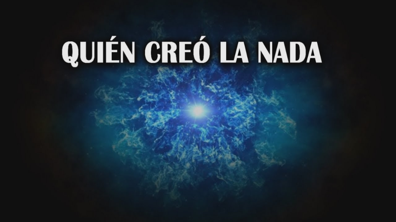 Download Si el Universo nació de la nada, quién creó la nada?