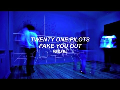 twenty one pilots: Fake You Out (Lyrics)