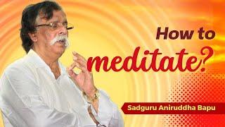 Sadguru Shree Aniruddha Bapu Pravachan 24 Jul 2014 - ध्यान (Dhyan - Meditation)