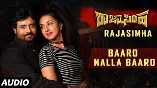 Baaro Nalla Baaro Full Song | Raja Simha Kannada Movie Songs | Anirudh, Nikhitha, Sanjana, Ambareesh