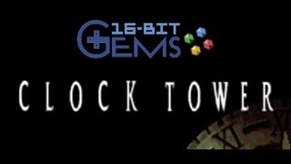 16-Bit Gems - #28: Clock Tower (SNES)