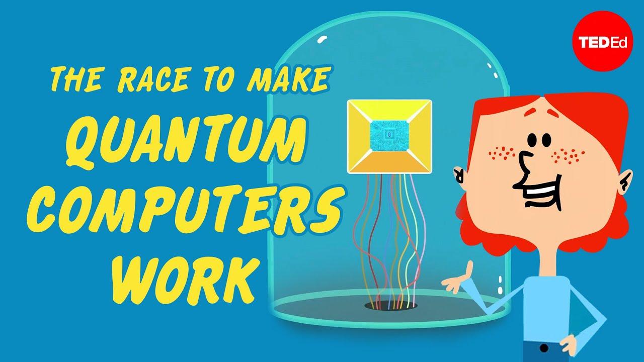 The high-stakes race to make quantum computers work - Chiara Decaroli