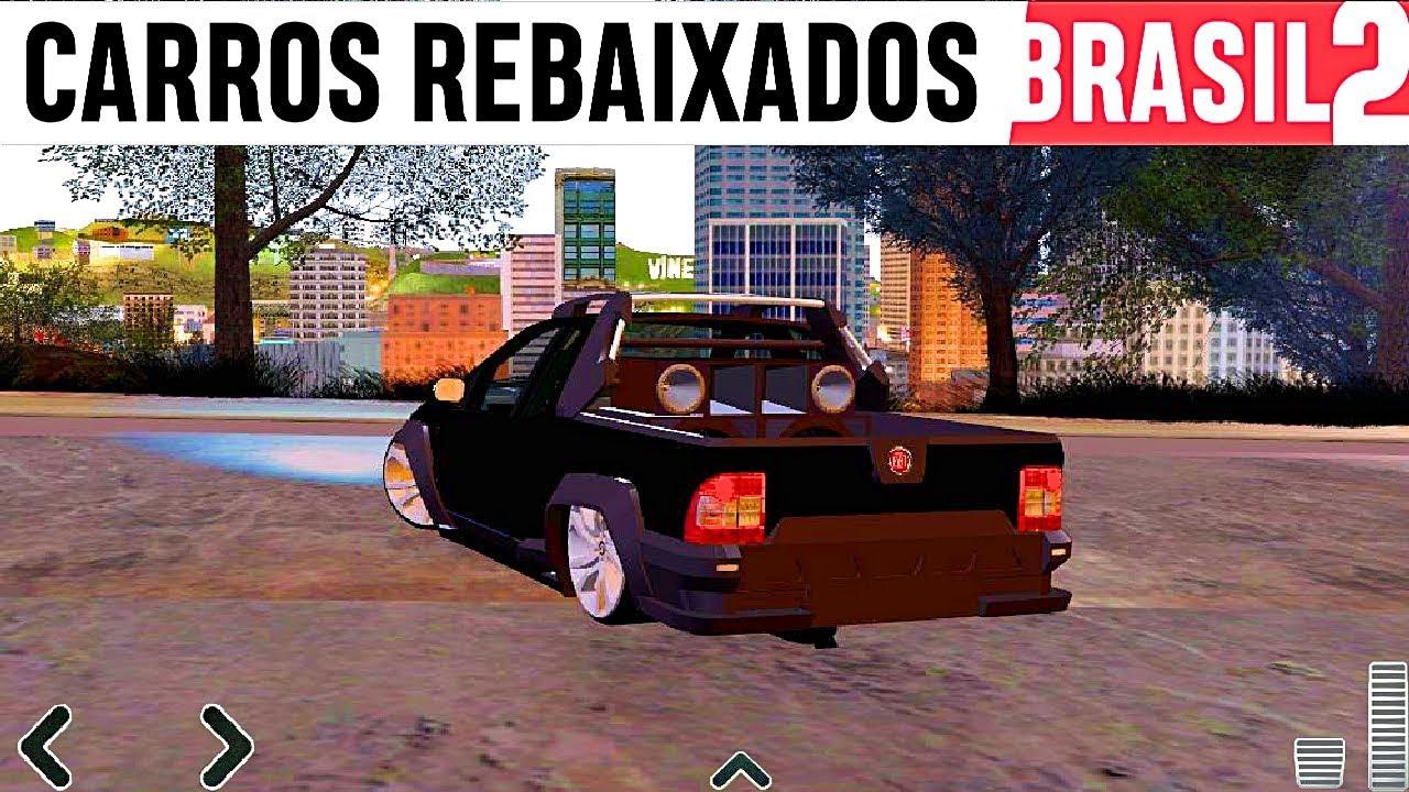 saiu!! carros rebaixados brasil 2 com dinheiro infinito e tudo
