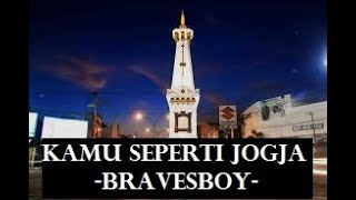BRAVES BOY - Kamu Seperti JOGJA (unofficial lyric video) mp4.