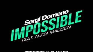 Sergi Domene Feat. Alicia Madison - Impossible PREMIERE @ FLAIX FM