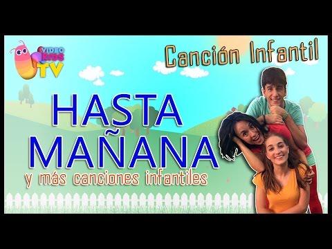 HASTA MAÑANA ♫♪ Y MÁS CANCIONES INFANTILES ♫♪
