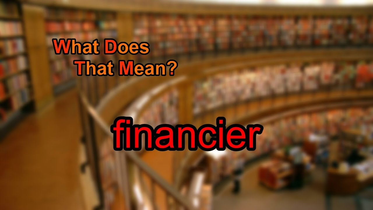 What Does Financier Mean?