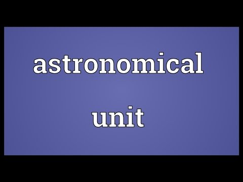 Astronomical unit Meaning