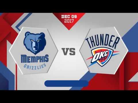 Oklahoma City Thunder vs Memphis Grizzlies: December 9, 2017
