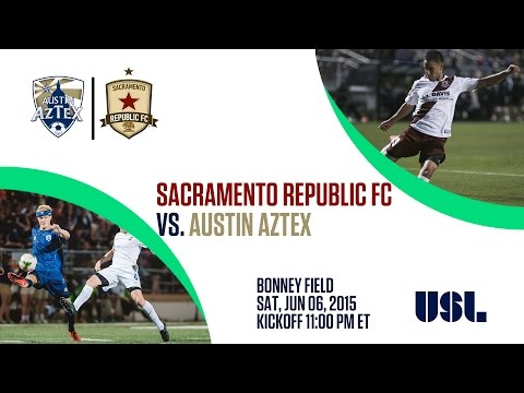 Sacramento Republic FC vs Austin Aztex 6.6.15