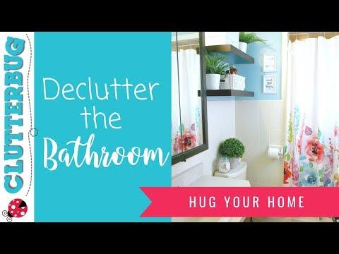 Declutter Your Bathroom - Week 3 - Hug Your Home Challenge