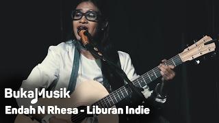 Endah N Rhesa - Liburan Indie | BukaMusik