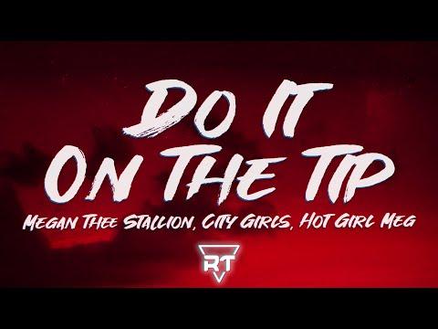 Megan Thee Stallion – Do It On The Tip (Lyrics) ft. City Girls, Hot Girl Meg