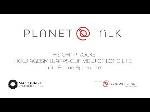 This  Chair Rocks: How Ageism Warps Our View of Long Life