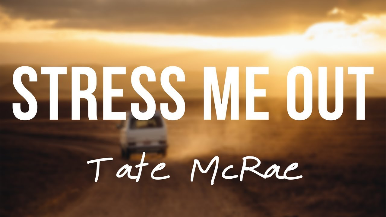 stress-me-out-lyric-video-tate-mcrae-lyrics-for-tate