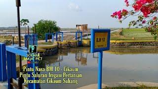 Pintu Nasa B.M 10 Subang, Pintu Air Irigasi Pertanian Penting Cikaum Subang Jawa Barat