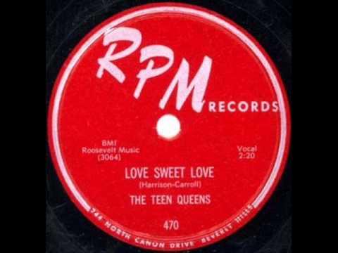 TEEN QUEENS   Love Sweet Love   1956