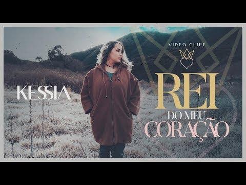 Kessia - Rei Do Meu Coração (King Of My Heart) CLIPE OFICIAL