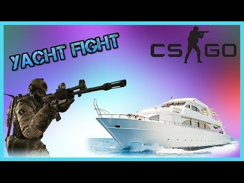 CS GO: Yacht Fight (Funny Moments)