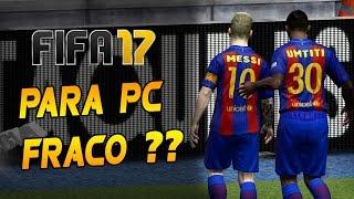 FIFA 17 PARA QUEM TEM PC FRACO ??? FINALMENTE !