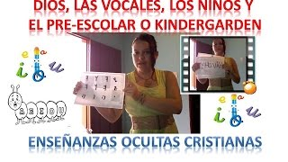 Las Vocales,Los Niños y el Preescolar,Ocultismo Cristiano, Enseñanzas para Padres y Madres. Thumbnail