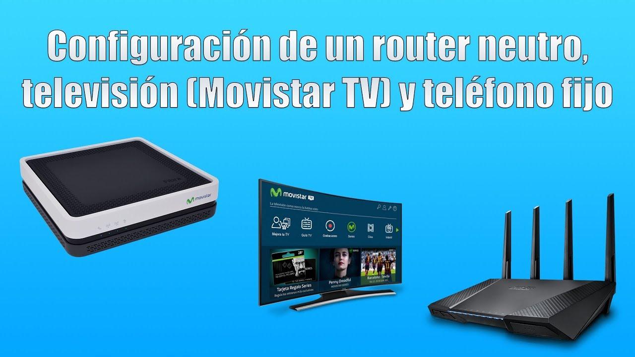 Cómo configurar un router neutro y televisión (IPTV) con Movistar TV
