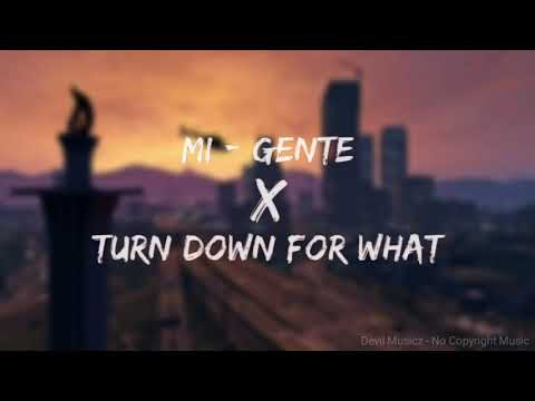 J Balvin - Mi Gente X Turn down for What! - Remix | No Copyright Music | Devil Musicz