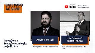 INOVAÇÃO E A EVOLUÇÃO TECNOLÓGICA NO JUDICIÁRIO | BATE PAPO | JUDICIÁRIO EXPONENCIAL